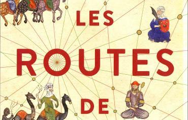 Livre - Les Routes de la soie, l'histoire du coeur du monde