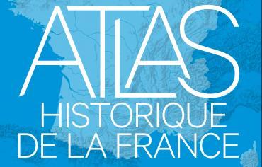 Livre – Atlas historique de la France