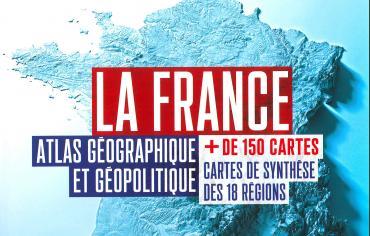 Livre – La France, atlas géographique et géopolitique