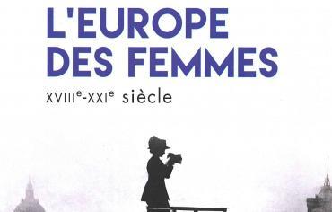 Livre - L'Europe des femmes XVIIIe-XXIe siècle