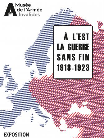 Exposition – À l'est la guerre sans fin, 1918-1923