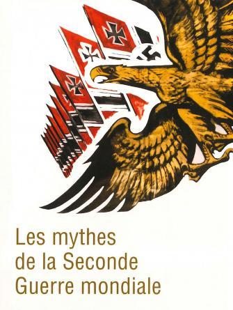 Livre – Les Mythes de la Seconde Guerre mondiale