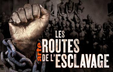 Documentaire - Les routes de l'esclavage